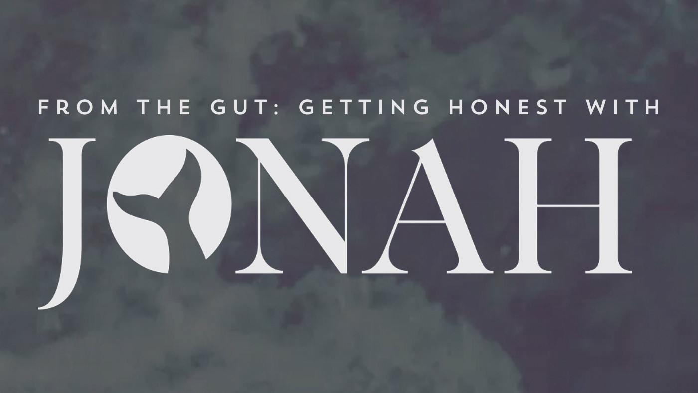 From the Gut:  Getting Honest with Jonah
